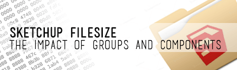 postimg_sketchupfilesizetheimpactofgroupsandcomponents