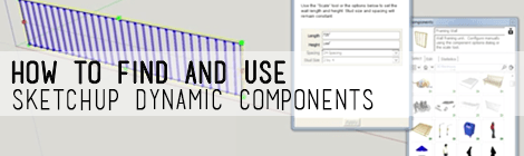 How to Find and Use Sketchup's Dynamic Components