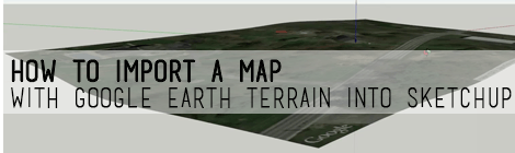 How to import a map with google earth terrain into sketchup