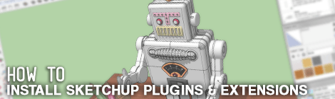 How to Install Sketchup Plugins & Extensions and Increase