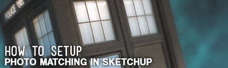 Photo Matching in Sketchup