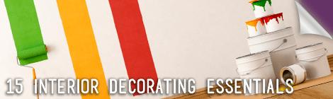 15 Interior Decorating Essentials