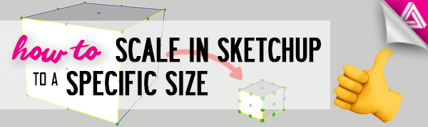 how to scale in Sketchup