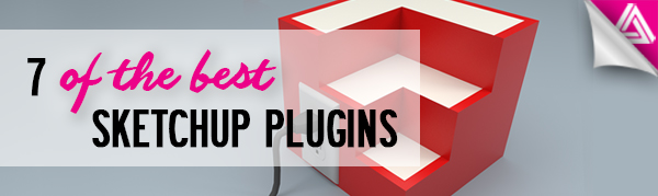 Featured Image_7 of the best Sketchup plugins