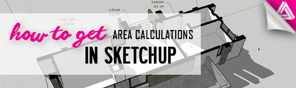 Featured Image_How to Get Area Calculations in Sketchup