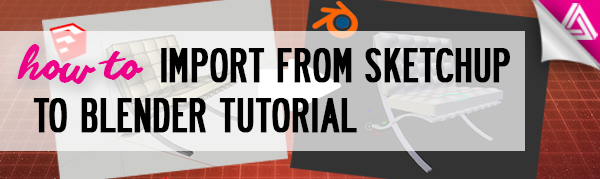 Featured Image_How to Import from Sketchup to Blender
