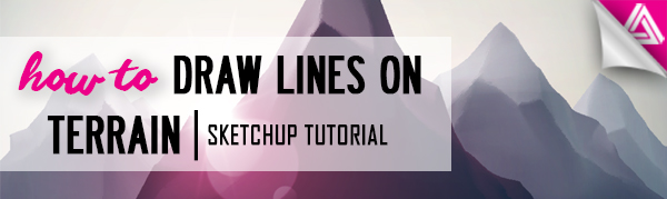 Featured image_ How to Draw Lines on Terrain_Sketchup Tutorial