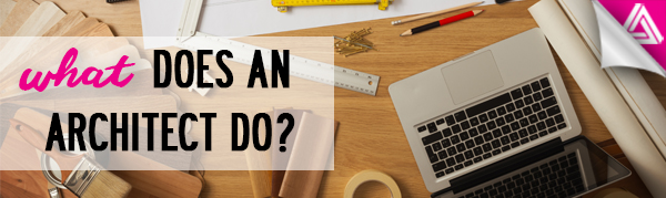 Featured image_ What Does an Architect Do