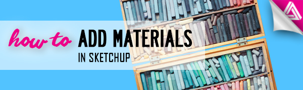 Featured image_ How to Add Materials in Sketchup