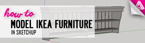 Featured image_How to Model IKEA Furniture in Sketchup