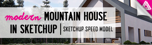 Featured image_Mountain House in Sketchup