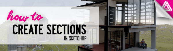 Featured Image_How to Create Sections in Sketchup