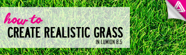 Featured Image_How to Make Realistic Grass in Lumion